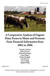 B851: A Comparative Analysis of Organic Dairy Farms in Maine and Vermont: Farm Financial Information from 2004 to 2006