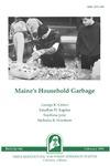 B841: Maine's Household Garbage by George K. Criner, Jonathan D. Kaplan, Svjetlana Juric, and Nicholas R. Houtman