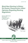 B839: Black Bear Hunting in Maine: Do Hunter Characteristics Affect Opinions Regarding Hunting Regulations by Ramona ElHamzaoui, Kevin Boyle, Craig McLaughlin, and Jim Sherburne