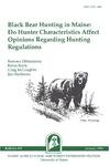 B839: Black Bear Hunting in Maine: Do Hunter Characteristics Affect Opinions Regarding Hunting Regulations by Ramona ElHamzaoui, Kevin Boyle, Craig McLaughlin, and Jim Sherburne