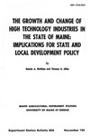 B804: The Growth and Change of High Technology Industries in the State of Maine: Implications for State and Local Development Policy by Dennis A. Watkins and Thomas G. Allen