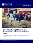 B854: Cost of Producing Milk in Maine: Results from the 2013 Cost-of-Production Survey by Xuan Chen,; Gary Anderson; Dylan Bouchard; Julia McGuire; George K. Criner; and David Marcinkowski