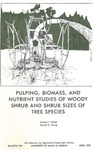 Pulping, biomass, and nutrient studies of woody shrub and shrub sizes of tree species
