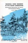 B700: Seasonal Home Residents in Five Maine Communities, Socio-Economic Characteristics, Use Patterns, and Environmental Attitudes