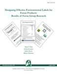 MR420: Designing Effective Environmental Labels for Forest Products: Results of Focus Group Research by Mario F. Teisl, Felicia Newman, JoAnn Buono, and Melissa Hermann
