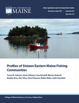 MR446: Profiles of Sixteen Eastern Maine Fishing Communities by Teresa R. Johnson, Kevin Athearn, Sara Randall, Marina Garland, Katelyn Ross, Ken Cline, Chris Petersen, Robin Alden, and Carla Guenther