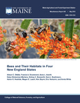 MR448: Bees and Their Habitats in Four New England States by Alison C. Dibble, Francis A. Drummond, Anne L. Averill, Kalyn Bickerman-Martens, Sidney C. Bosworth, Sara L. Bushman, Aaron K. Hoshide, Megan E. Leach, Kim Skyrm, Eric Venturini, and Annie White