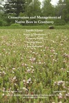 TB191: Conservation and Management of Native Bees in Cranberry by Jennifer L. Loose, Francis A. Drummond, Constance Stubbs, and Stephen Woods