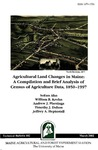TB182: Agricultural Land Changes in Maine: A Compilation and Brief Analysis of Census of Agriculture Data, 1850-1997 by SoEun Ahn, William B. Krohn, Andrew J. Plantinga, and Timothy J. Dalton