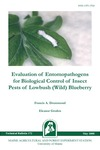 Evaluation of Entomopathogens for Biological Control of Insect Pests of Lowbush (Wild) Blueberry