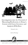 TB171: Investigations into the Potential of Measuring Biodiversity in Maine's Forests with Forest Inventory and Analysis (FIA) Data by Thomas G. Allen and Andrew Plantinga