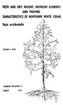 Fresh and Dry Weight, Nutrient Elements and Pulping Characteristics of Northern White Cedar, Thuja occidentalis
