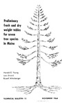 Preliminary Fresh and Dry Weight Tables for Seven Tree Species in Maine