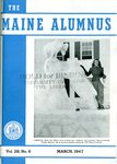 Maine Alumnus, Volume 28, Number 6, March 1947 by General Alumni Association, University of Maine