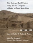 Life, Death and Burial Practices during the Inca Occupation of Farfán on Peru's North Coast by Carol J. Mackey and Andrew J. Nelson