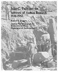 Julio C. Tello and the Institute of Andean Research: 1936-1943 by Richard E. Daggett