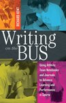Writing On the Bus: Using Athletic Team Notebooks and Journals To Advance Learning and Performance In Sports