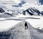 Journey Into Climate: Exploration, Adventure and the Unmasking of Human Innocence