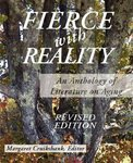 Fierce With Reality: an Anthology of Literature on Aging