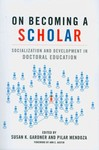 On Becoming a Scholar: Socialization and Development in Doctoral Education