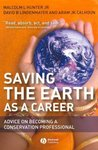 Saving the Earth as a Career: Advice on Becoming a Conservation Professional