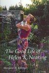 The Good Life of Helen K. Nearing