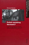 Polish-speaking Germans?:  Language and National Identity Among the Masurians Since 1871