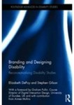 Branding and Designing Disability: Reconceptualising Disability Studies