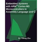 Embedded Systems with ARM® Cortex-M3 Microcontrollers in Assembly Language and C