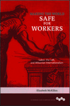 Making the World Safe for Workers: Labor, the Left and Wilsonian Internationalism