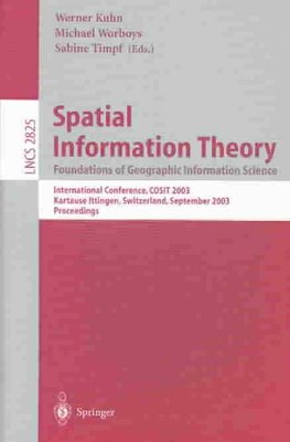 Spatial Information Theory: Foundations of Geographic Information