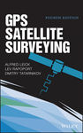 GPS Satellite Surveying by Alfred Leick, Lev Rapoport, and Dmitry Tatarnikov