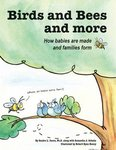 Birds and Bees and More: How Babies Are Made and Families Form by Sandra L. Caron, Samantha J. Schulte, and Robert Ryan Kenny