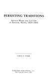 Persisting Traditions: Artisan Work and Culture in Bangor, Maine, 1820-1860