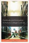Continuity and Innovation in Honors College Curricula by Robert W. Glover Editor and Katherine M. O'Flaherty Editor