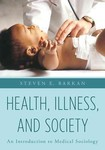 Health, Illness, and Society: An Introduction to Medical Sociology by Steven E. Barkan