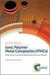 Ionic Polymer Metal Composites (IPMCs) : Smart Multi-Functional Materials and Artificial Muscles, Volume 1