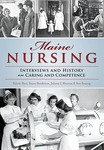 Maine Nursing: Interviews and History on Caring and Competence by Valerie Hart, Susan Henderson, Juliana L'Heureux, and Ann Sossong