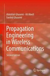 Propagation Engineering in Wireless Communications by Abdollah Ghasemi, Ali Abedi, and Farshid Ghasemi