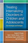 Treating Internalizing Disorders in Children and Adolescents: Core Techniques and Strategies by Douglas W. Nangle, David J. Hansen, Rachel L. Grover, Julie Newman Kingery, and Cynthia M. Suveg