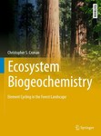 Ecosystem Biogeochemistry: Element Cycling in the Forest Landscape by Christopher S. Cronan