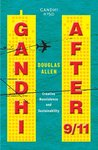 Gandhi After 9/11: Creative Nonviolence and Sustainability