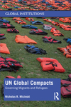 UN global compacts: governing migrants and refugees by Nicholas R. Micinski