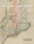 Raymond H. Fogler Library Magazine 2019 by Raymond H. Fogler Library