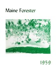 Maine Forester: 1959 by University of Maine. School of Forestry Resources.