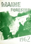 Maine Forester: 1962 by University of Maine. School of Forestry Resources.