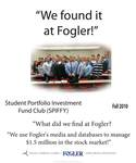 We Found it at Fogler - Student Portfolio Investment Fund
