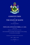 Constitution for the State of Maine: Formed in Convention at Portland, 29th of October, A.D. 1819 by Maine Constitutional Convention