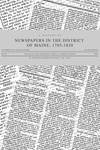 A History of Newspapers in the District of Maine, 1785-1820