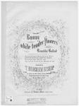 Bonny white tender flowers : Beautiful Ballad